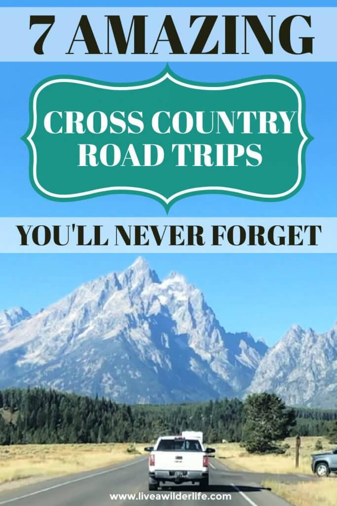 """Pinterest graphic that says """"7 Best Cross Country Road Trips You'll Never Forget."""""""