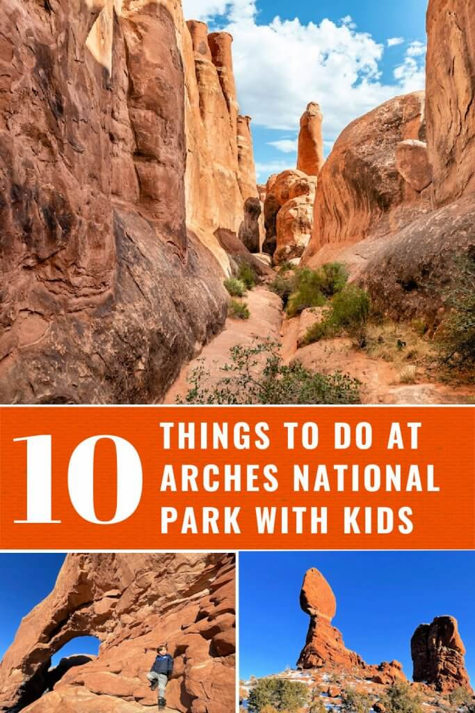 """Pinterest graphic with title """"10 things to do at at Arches National Park with kids."""" Three pictures of red desert and red arches."""
